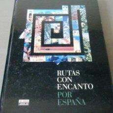 Libros de segunda mano: RUTAS CON ENCANTO POR ESPAÑA. Lote 241809370