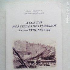 Libros de segunda mano: A CORUÑA NOS TEXTOS DOS VIAXEIROS. SÉCULOS XVIII, XIX E XX. EDITORIAL TRIFOLIUM. ESPAÑA 2008.. Lote 243222470
