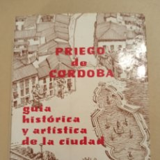 Libri di seconda mano: PRIEGO DE CÓRDOBA GUÍA HISTÓRICA Y ARTÍSTICA DE LA CIUDAD M. PELÁEZ DEL ROSAL Y J. RIVAS 1980. Lote 243241310