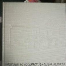Libros de segunda mano: ÁLAVA INVENTARIO DE ARQUITECTURA RURAL.VOLUMEN II TOMO 2.RIOJA ALAVESA.. SIN SOBRECUBIERTA.. Lote 243524495