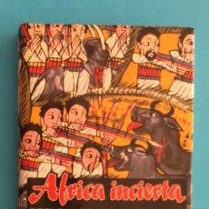 Libros de segunda mano: ÁFRICA INCIERTA. RECECHO DE ANIMALES RAROS. ALFONSO DE URQUIJO. ALDABA EDICIONES.. Lote 243848420