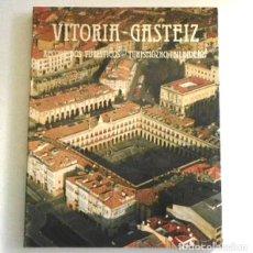 Libros de segunda mano: VITORIA GASTEIZ RECORRIDOS TURÍSTICOS LIBRO GUÍA TURISMO EDIFICIOS CIUDAD DE PAÍS VASCO ESPAÑA ÁLAVA. Lote 243863925