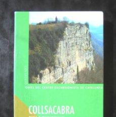 Libros de segunda mano: COLLSACABRA. GUIA D'EXCURSIONS 2004 GUIES CENTRE EXCURSIONISTA DE CATALUNYA EXCURSIONISME. Lote 244397665