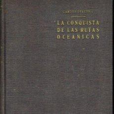 Libros de segunda mano: LA CONQUISTA DE LAS RUTAS OCEÁNICAS. Lote 244493720