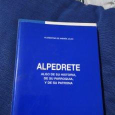 Libros de segunda mano: ALPEDRETE HISTORIA PARROQUIA Y PATRONA FLORENTINO DE ANDRÉS JULIO 1993. Lote 244610800