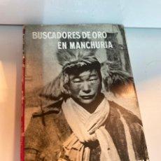 Libros de segunda mano: BUSCADORES DE ORO EN MANCHURIA. Lote 245105910