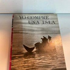 Libros de segunda mano: YO COMPRÉ UNA ISLA. Lote 245106560