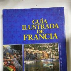 Libros de segunda mano: GUÍA ILUSTRADA DE FRANCIA. CARTOGRAFÍA DE MICHELÍN. CÍRCULO DE LECTORES. DEBATE. MADRID, 1992. Lote 245256110