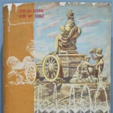 Libros de segunda mano: MADRID ES ASÍ, UNA SEMANA DE PASEANTE EN CORTE. CORRAL RAYA Y SANZ Gª. Lote 245292905