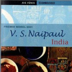 Livros em segunda mão: INDIA. V.S. NAIPAUL. DEBATE 2002. 731 PÁGS. TAPA BLANDA.. Lote 245933990