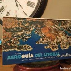 Libros de segunda mano: AEROGUÍA DEL LITORAL DE MALLORCA. LA GUÍA MÁS COMPLETA Y PRÁCTICA PARA VISITAR LA COSTA DE MALLORCA.. Lote 246125530
