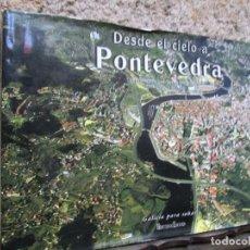 Libros de segunda mano: GALICIA - DESDE EL CIELO A PONTEVEDRA - JOSÉ CARLOS VALLE PÉREZ - 2003 35X31CM 3.3KG + INFO. Lote 246344345
