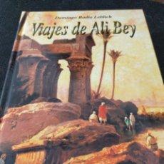 Livres d'occasion: VIAJES DE ALI BEY DOMINGO BADIA COMPAÑÍA LITERARIA BUEN ESTADO TAPA DURA. Lote 246451255