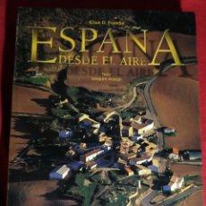 Libros de segunda mano: ESPAÑA DESDE EL AIRE - FOTOGRAFIAS KLAUS D. FRANCKE TEXTO JOAQUÍN ARAÚJO - GRAN FORMATO. Lote 246583755