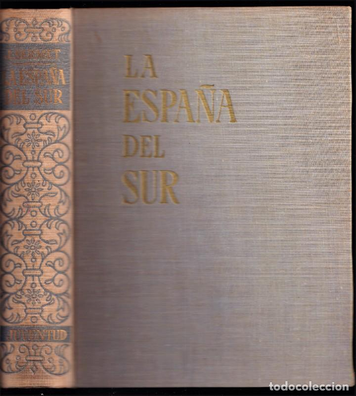 LA ESPAÑA DEL SUR - JEAN SERMET - EDITORIAL JUVENTUD - 1956 - 1ª EDICION (Libros de Segunda Mano - Geografía y Viajes)