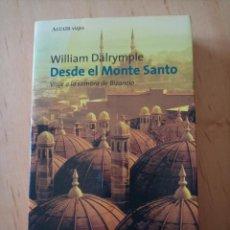 Libros de segunda mano: WILLIAM DALRYMPLE DESDE EL MONTE SANTO. Lote 248505695