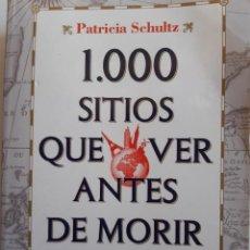Libros de segunda mano: 1000 MIL SITIOS QUE VER ANTES DE MORIR EUROPA PATRICIA SCHULTZ 2010. Lote 249085220