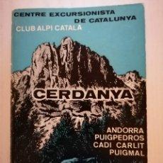 Livros em segunda mão: CENTRE EXCURSIONISTA DE CATALUNYA - CLUB ALPÍ CATALÀ - CERDANYA - AGUSTÍ JOLIS - 1969. Lote 249149630