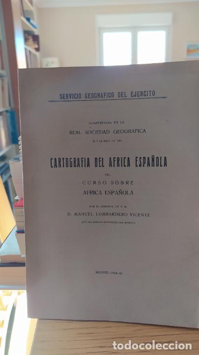 Libros de segunda mano: Cartografía del África española, Manuel Lombardero, Real sociedad geografica, 1944-45 RARO - Foto 2 - 249277430