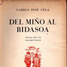 Libros de segunda mano: CAMILO JOSÉ CELA : DEL MIÑO AL BIDASOA (NOGUER, 1952) PRIMERA EDICIÓN. Lote 251046050