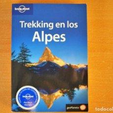 Libros de segunda mano: TREKKING EN LOS ALPES LONELY PLANET. Lote 251142080