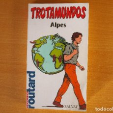 Libros de segunda mano: TREKKING EN LOS ALPES TROTAMUNDOS ROUTARD. Lote 251142865