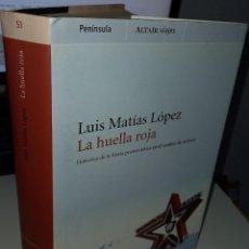 Livros em segunda mão: LA HUELLA ROJA HISTORIAS DE LA RUSIA POSTSOVIÉTICA EN EL CAMBIO DEL MILENIO - MATÍAS LÓPEZ, L.. Lote 251400630