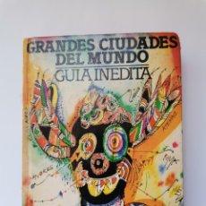 Libros de segunda mano: GRANDES CIUDADES DEL MUNDO GUÍA INÉDITA 1982. Lote 252170740