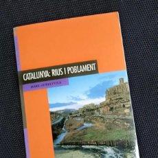 Libros de segunda mano: CATALUNYA: RIUS I POBLAMENT. Lote 144412902