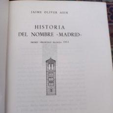 Libros de segunda mano: HISTORIA DEL NOMBRE MADRID JAIME OLIVER ASÍN. Lote 253223665
