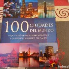 Libros de segunda mano: 100 CIUDADES DEL MUNDO. Lote 253256565