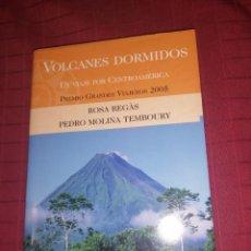 Libros de segunda mano: ROSA REGAS. PEDRO MOLINA TEMBOURY. VOLCANES DORMIDOS.. Lote 253358850
