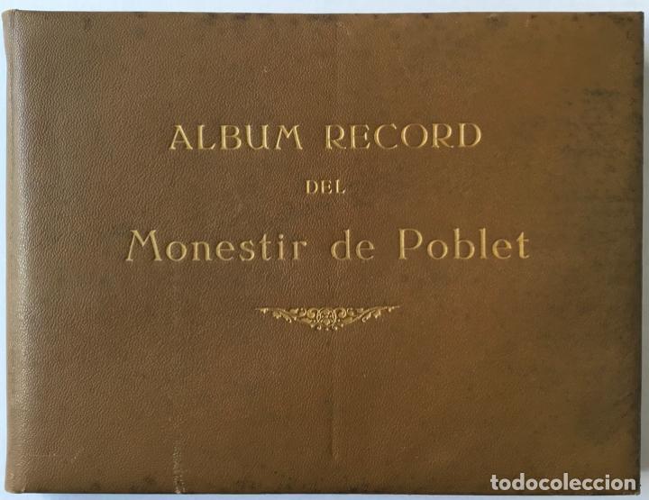 ALBUM RECORD DEL MONESTIR DE POBLET. - [ÀLBUM.] (Libros de Segunda Mano - Geografía y Viajes)