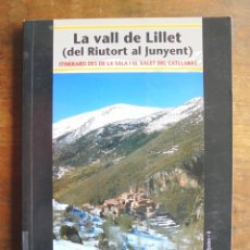 Libros de segunda mano: LA VALL DE LILLET (DEL RIUTORT AL JUNYENT) ITINERARIS DES DE LA SALA I EL XALET DEL CATLLARÀS MIQUEL. Lote 253639105