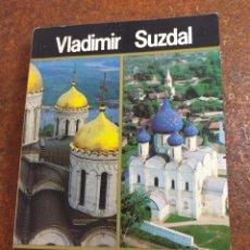 Libros de segunda mano: VLADIMIR SUZDAL AN ILLUSTRATED GUIDEBOOK. Lote 253970210