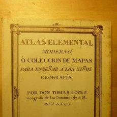 Libros de segunda mano: «ATLAS ELEMENTAL MODERNO O COLECCIÓN DE MAPAS PARA ENSEÑAR A LOS NIÑOS GEOGRAFÍA» TOMÁS LÓPEZ 2003. Lote 254092245