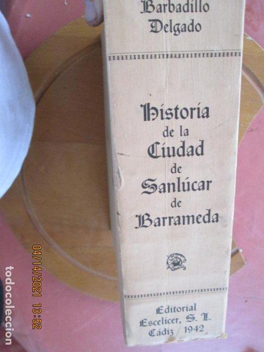 Libros de segunda mano: HISTORIA DE LA CIUDAD DE SANLUCAR DE BARRAMEDA - PEDRO BARBADILLO - EJEMPLAR 1021 DE 1500- EDC ANEL - Foto 8 - 254620050