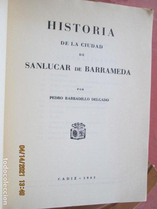 Libros de segunda mano: HISTORIA DE LA CIUDAD DE SANLUCAR DE BARRAMEDA - PEDRO BARBADILLO - EJEMPLAR 1021 DE 1500- EDC ANEL - Foto 13 - 254620050