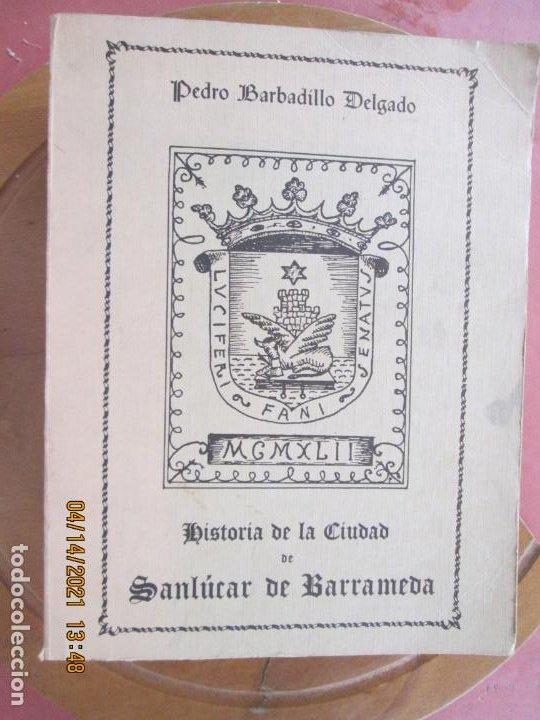 HISTORIA DE LA CIUDAD DE SANLUCAR DE BARRAMEDA - PEDRO BARBADILLO - EJEMPLAR 1021 DE 1500- EDC ANEL (Libros de Segunda Mano - Geografía y Viajes)