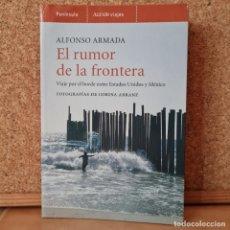 Livros em segunda mão: EL RUMOR DE LA FRONTERA - ALFONSO ARMADA - EDICIONES PENÍNSULA. Lote 254706870