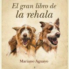 Libros de segunda mano: CAZA - EL GRAN LIBRO DE LA REHALA AUTOR: MARIANO AGUAYO. Lote 254722795