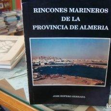 Libros de segunda mano: RINCONES MARINEROS DE LA PROVINCIA DE ALMERÍA JOSÉ ROPERO HERRADA 1989. Lote 254888560