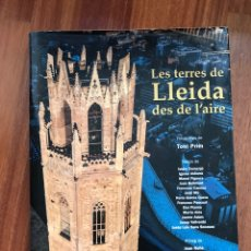 Libros de segunda mano: LES TERRES DE LLEIDA DESDE L'AIRE TONI PRIM FOTOGRAFÍA. Lote 254891840