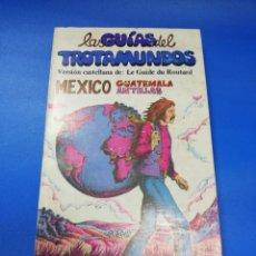 Libros de segunda mano: LAS GUIAS DEL TROTAMUNDOS. MEXICO. GUATEMALA, ANTILLAS. EDICIONES MASCARON. 1981/82. PAGS. 191.. Lote 254895470