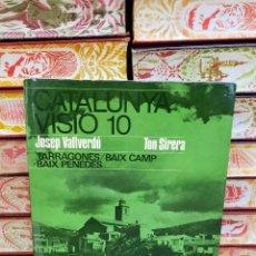 Libros de segunda mano: CATALUNYA VISIO 10 . TARRAGONES / BAIX CAMP / BAIX PENEDES . AUTOR : VALLVERDÚ, JOSEP / SIRERA, TON. Lote 254896160