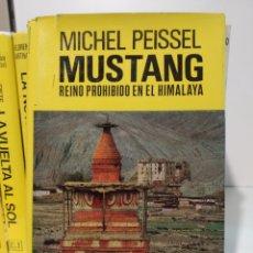 Libros de segunda mano: MICHEL PEISSEL. MUSTANG. REINO PROHIBIDO EN EL HIMALAYA. EDITORIAL JUVENTUD.. Lote 255467085