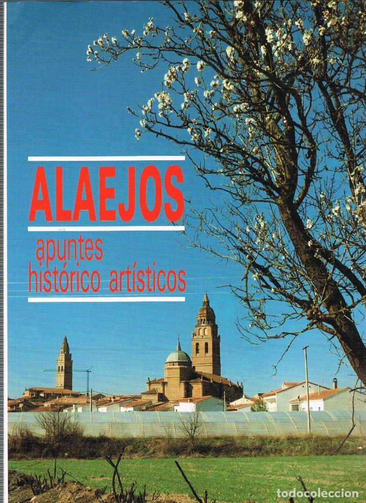 ALAEJOS. APUNTES HISTORICO-ARTISTICOS (JOSÉ OLEDA NIETO), VER INDICE Y FOTOS (Libros de Segunda Mano - Geografía y Viajes)