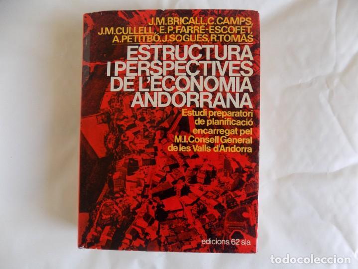LIBRERIA GHOTICA. ESTRUCTURA I PERSPECTIVES DE L ´ECONOMIA ANDORRANA. ED. 62.1975. 1A EDICIÓ.ANDORRA (Libros de Segunda Mano - Geografía y Viajes)