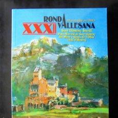 Livros em segunda mão: XXXII RONDA VALLESANA 2011 SANT LLORENÇ SAVALL PARC NATURAL SANT LLORENÇ DEL MUNT I SERRA DE L'OBAC. Lote 257804155