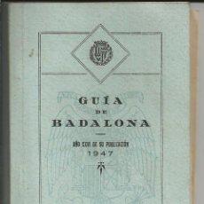Libros de segunda mano: GUIA DE BADALONA, AÑO 1947 CON PLANO - MUY BUEN ESTADO. Lote 277726143